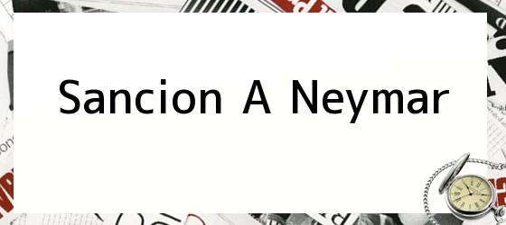 Sancion A Neymar