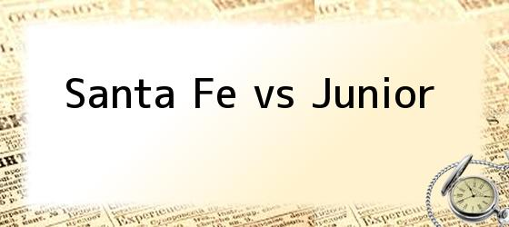 Santa Fe vs Junior