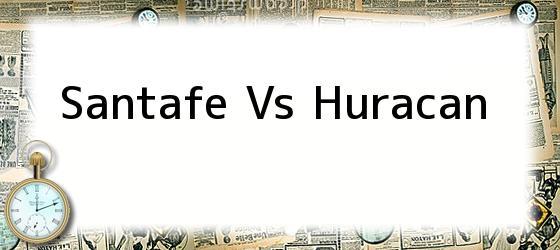 Santafe Vs Huracan
