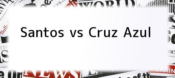 Santos vs Cruz Azul