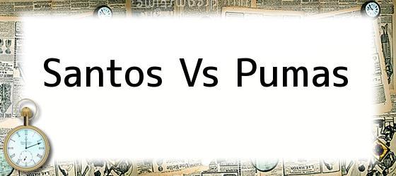<i>SANTOS VS PUMAS</i>