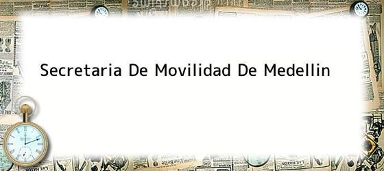 Secretaria De Movilidad De Medellin