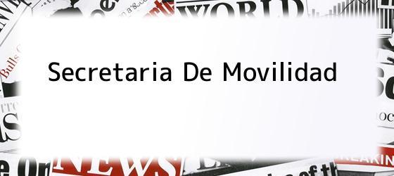 Secretaria De Movilidad