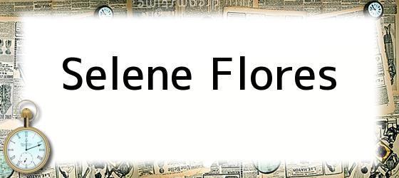 Selene Flores