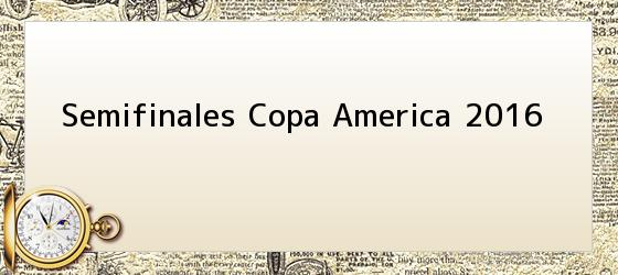 Semifinales Copa America 2016