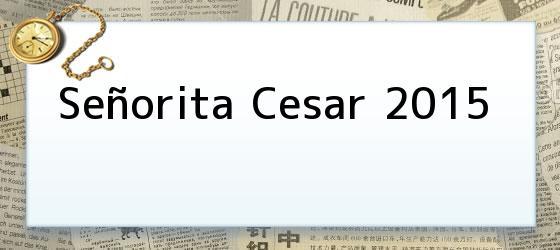 Señorita Cesar 2015
