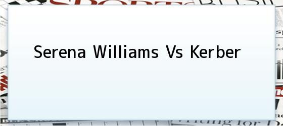 Serena Williams Vs Kerber