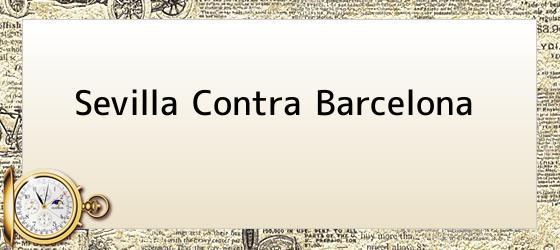 Sevilla Contra Barcelona