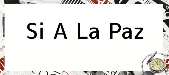 Si A La Paz