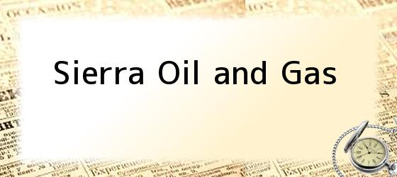 Sierra Oil and Gas