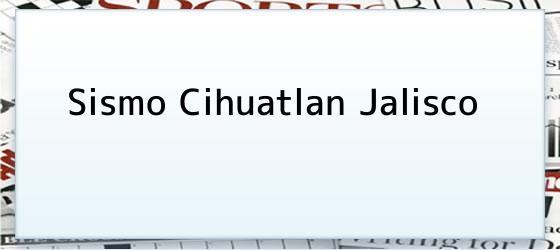Sismo Cihuatlan Jalisco