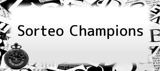 <b>Sorteo Champions</b>