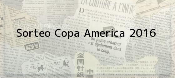 Sorteo Copa America 2016