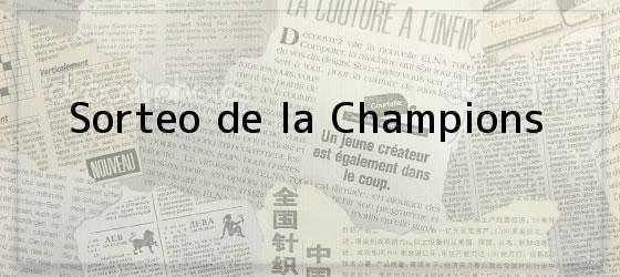 Sorteo de la Champions