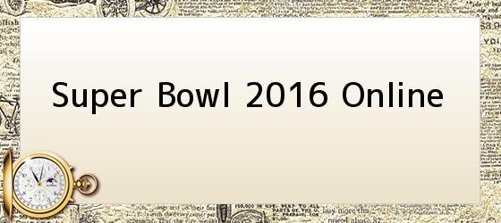 Super Bowl 2016 Online