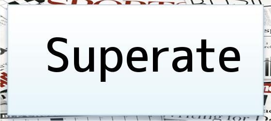 Superate