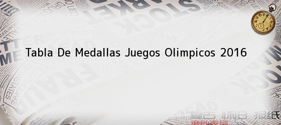 Tabla De Medallas Juegos Olimpicos 2016