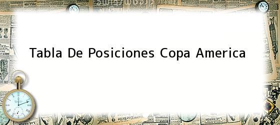 Tabla De Posiciones Copa America