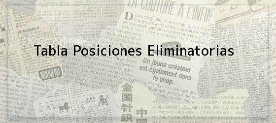 Tabla Posiciones Eliminatorias