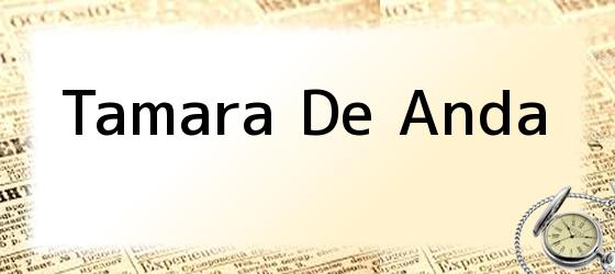 Tamara De Anda