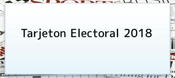Tarjeton Electoral 2018