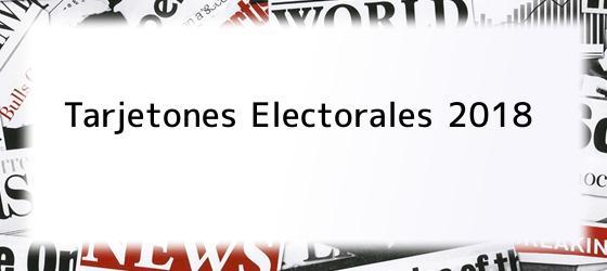 Tarjetones Electorales 2018