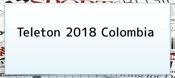 Teleton 2018 Colombia