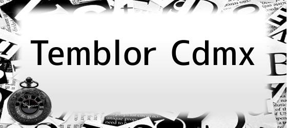 Temblor Cdmx