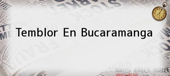 Temblor En Bucaramanga