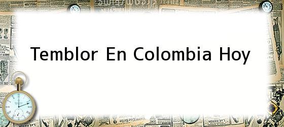 Temblor En Colombia Hoy
