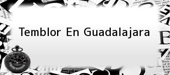 Temblor En Guadalajara