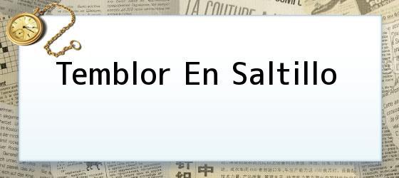 Temblor En Saltillo