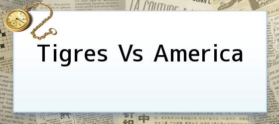 Tigres Vs America