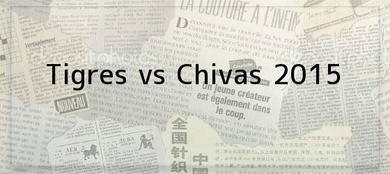 Tigres vs Chivas 2015