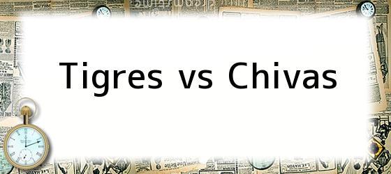 Tigres Vs Chivas
