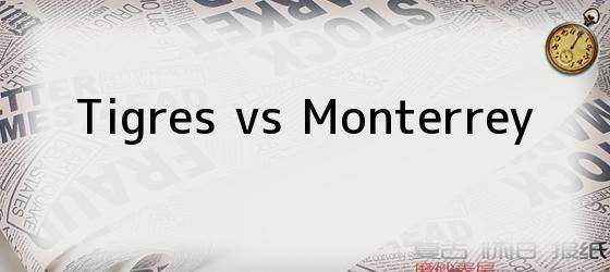 Tigres vs Monterrey
