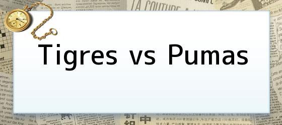 Tigres vs Pumas