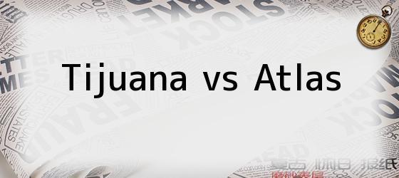 Tijuana vs Atlas