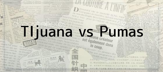 Tijuana vs Pumas