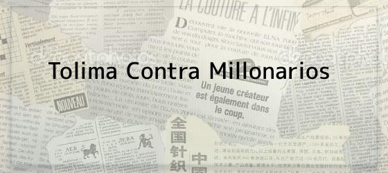 Tolima Contra Millonarios