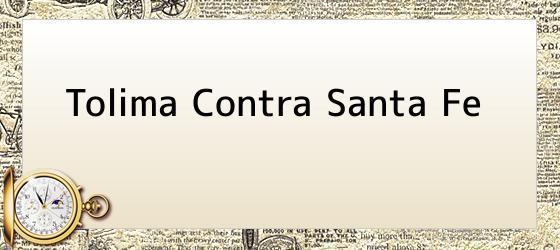 Tolima Contra Santa Fe