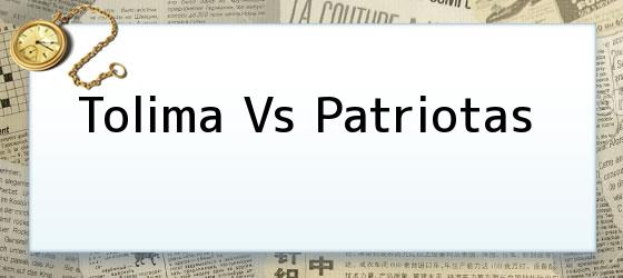 Tolima Vs Patriotas