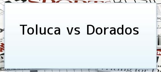 Toluca vs Dorados