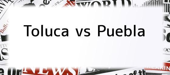 Toluca vs Puebla