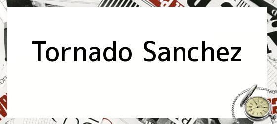 Tornado Sanchez
