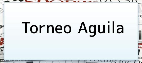 Torneo Aguila