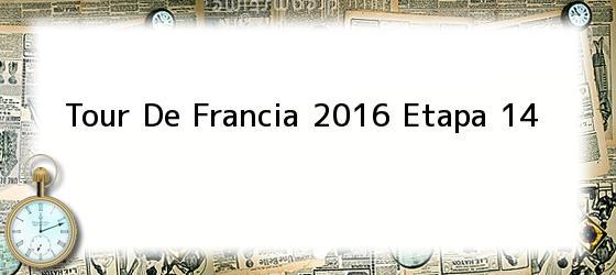 Tour De Francia 2016 Etapa 14
