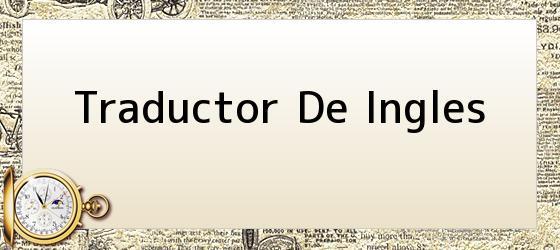 Traductor De Ingles