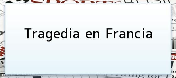 Tragedia en Francia