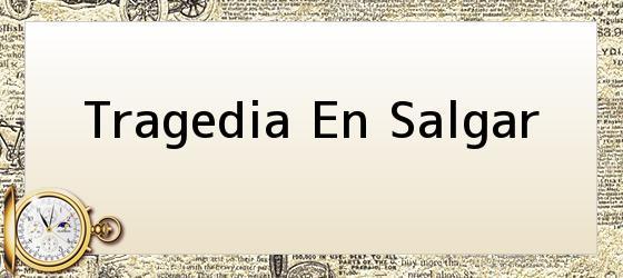 Tragedia En Salgar
